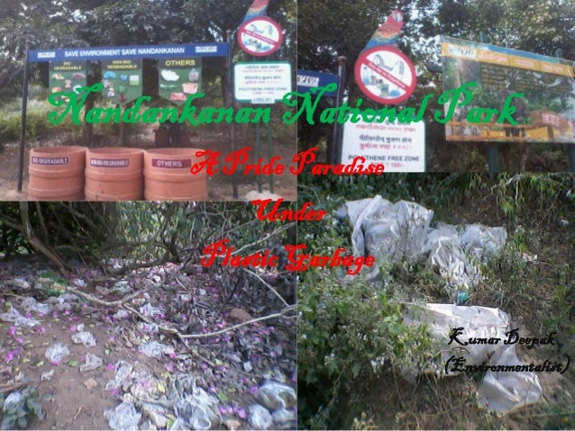 Nandankanan National Park,       A Pride Paradise           Under       Plastic Garbage                           Kumar De...
