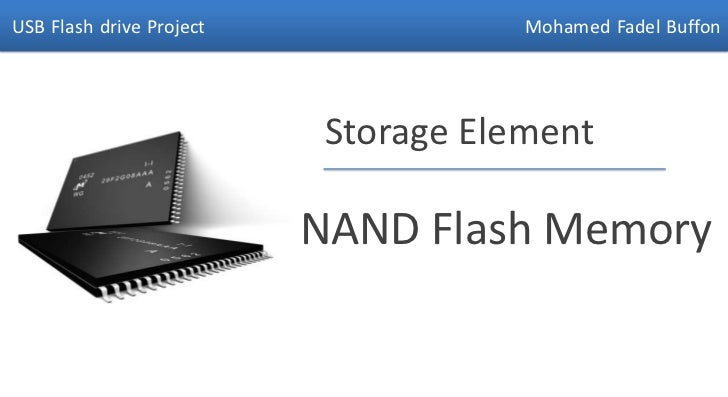 USB Flash drive Project               Mohamed Fadel Buffon                           Storage Element                      ...