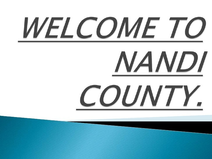 WELCOME TO NANDI COUNTY.<br />