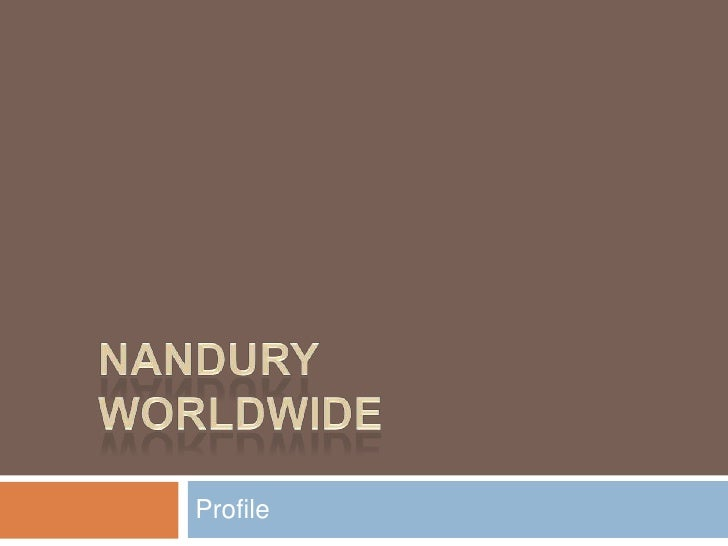 Nandury Worldwide<br />Profile<br />