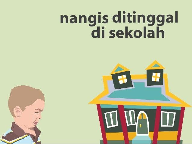 Nangis Ditinggal di Sekolah