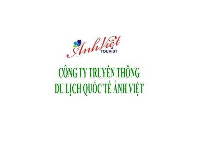 Công ty truyền thông du lịch quốc tế Ảnh Việt hoạt động trong lãnh vực Dịch Vụ Lữ Hành,chuyên cung cấp đến Quý khách hàng ...