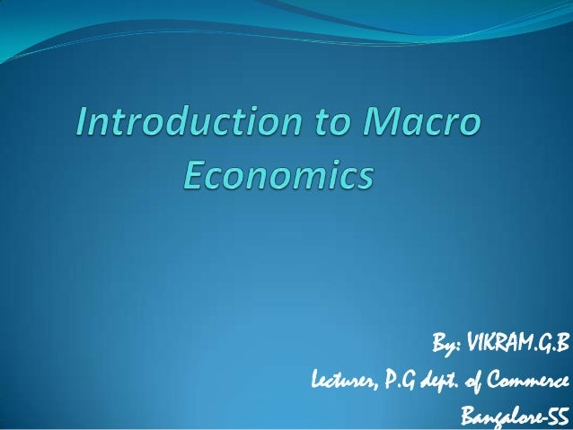 intro to macro notes At economics focus, learn from our economics tuition the field of macroeconomics to understand how the state of economies works and how they are assessed.
