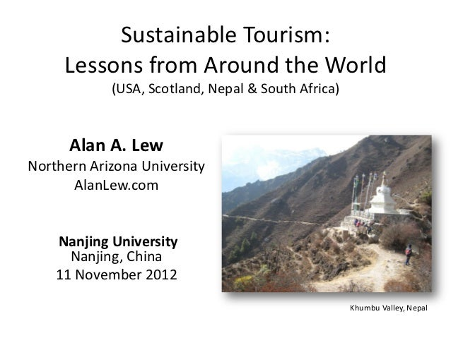 Sustainable Tourism:     Lessons from Around the World            (USA, Scotland, Nepal & South Africa)      Alan A. LewNo...
