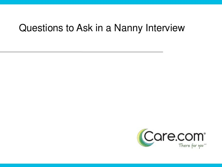Questions to Ask in a Nanny Interview<br />