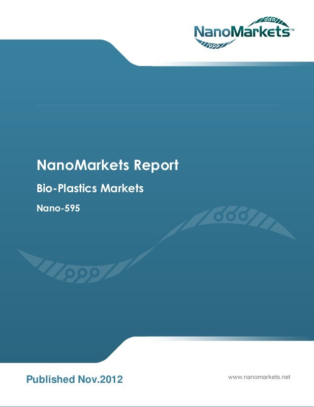 NanoMarkets Report Bio-Plastics Markets Nano-595Published Nov.2012