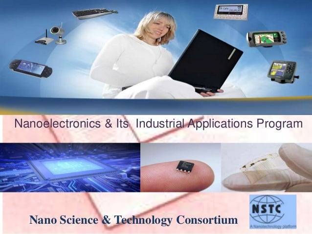 Nanoelectronics & Its Industrial Applications Program Nano Science & Technology Consortium