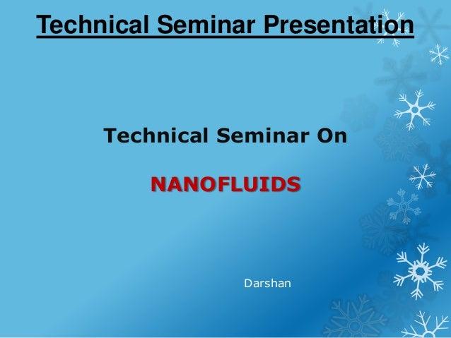 Technical Seminar Presentation Technical Seminar On NANOFLUIDS Darshan