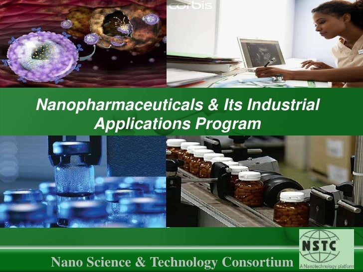 Nanopharmaceuticals & Its Industrial Applications Program<br />Nano Science & Technology Consortium<br />