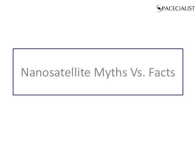 Nanosatellite Myths Vs. Facts