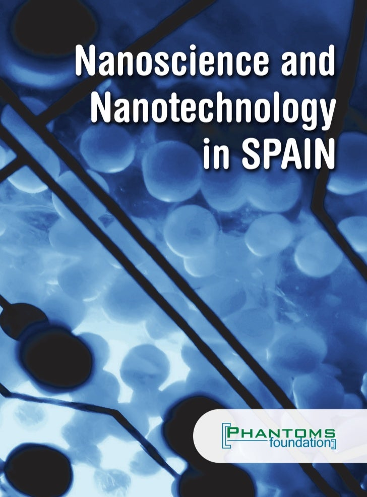 Nanoscience and nanotechnology in Spain 2010-2011