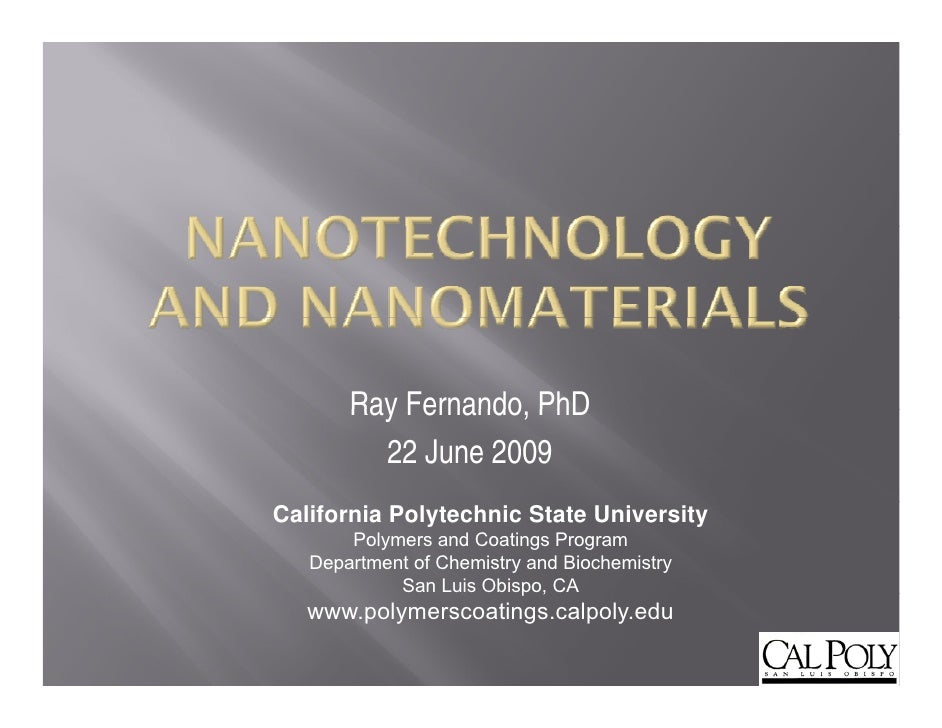 Ray Fernando, PhD            Fernando          22 June 2009 California Polytechnic State University        Polymers and Co...