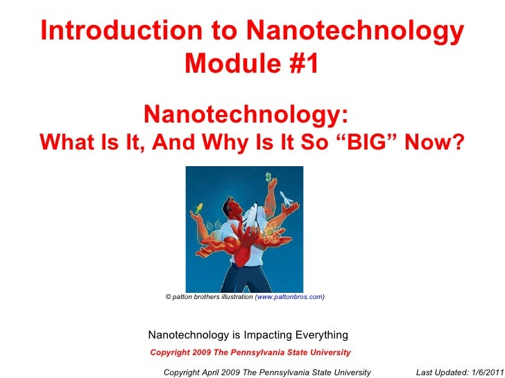 """Introduction to Nanotechnology Module #1 Nanotechnology:   What Is It, And Why Is It So """"BIG"""" Now? © patton brothers illus..."""