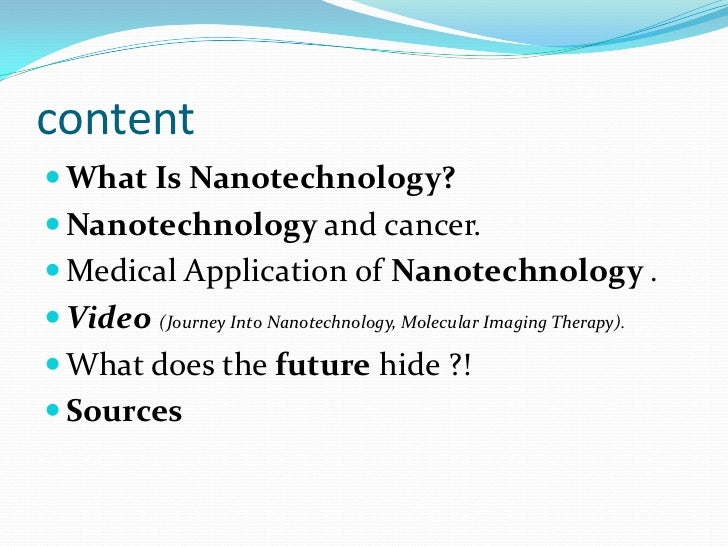 essay on applications of nanotechnology Open document below is an essay on presentation on application of nanotechnology in medicine from anti essays, your source for research papers, essays, and term paper examples.