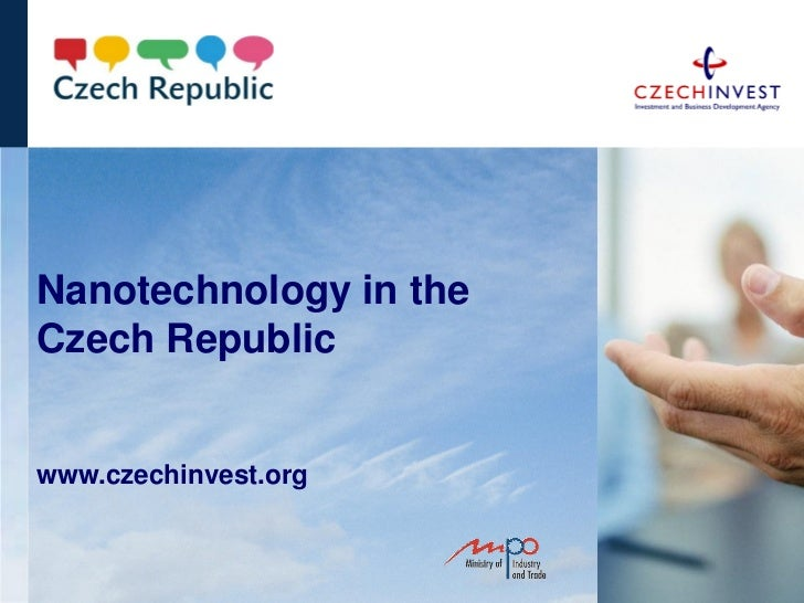 Nanotechnology in theCzech Republicwww.czechinvest.org