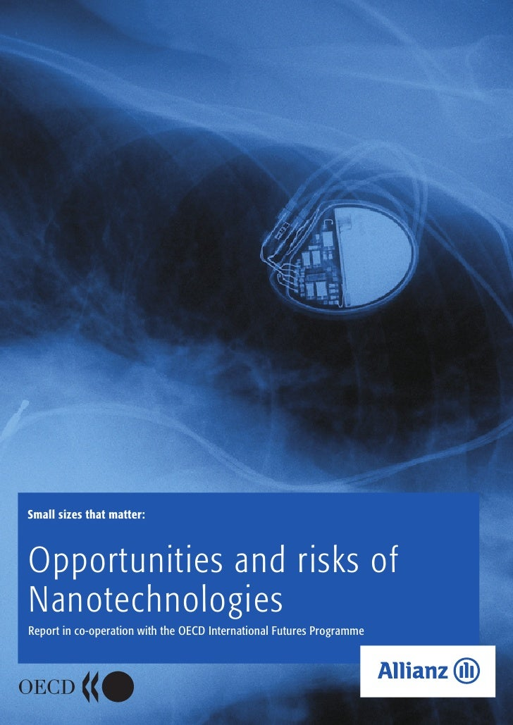 Small sizes that matter:Opportunities and risks ofNanotechnologiesReport in co-operation with the OECD International Futur...