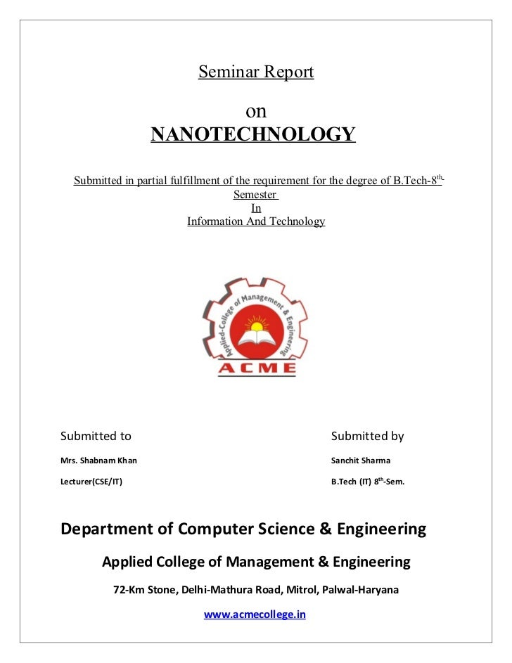 Seminar Report                                        on                    NANOTECHNOLOGY   Submitted in partial fulfillm...