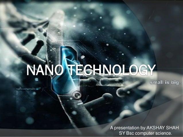 Nano technology