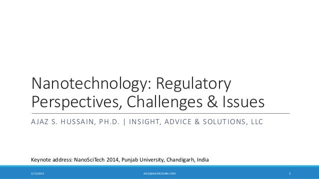 Nanotechnology Regualtory Perspectives, Challenges & Issues 13 February 2014 Post