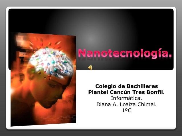 Nanotecnología by: Diana Loaiza
