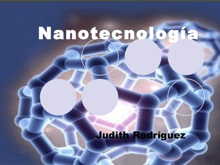 Nanotecnología Judith Rodríguez