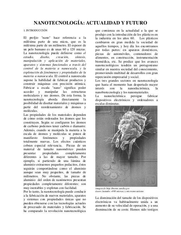 """NANOTECNOLOGÍA: ACTUALIDAD Y FUTURO 1. INTRODUCCIÓN  El prefjio """"nano"""" hace referencia a la milésima parte de una micra, q..."""