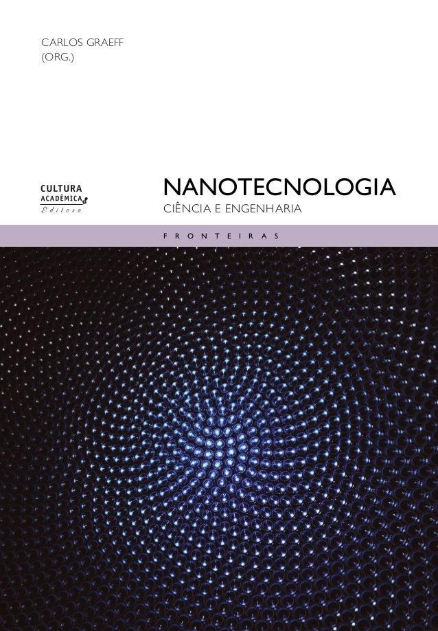 Nanotecnologia Carlos Graeff (org.) ciência e engenharia f r o n t e i r a s
