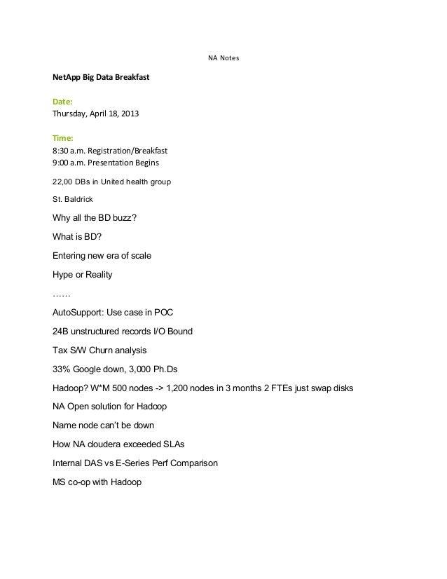 NA Notes  NetApp Big Data Breakfast Date: Thursday, April 18, 2013 Time: 8:30 a.m. Registration/Breakfast 9:00 a.m. Presen...