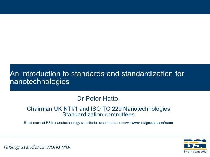 BSI Nanotechnology Standards Presentation on Nanotechnology standards development