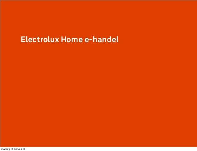 Electrolux Home e-handelmåndag 18 februari 13