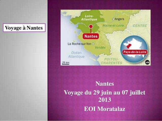 Voyage à Nantes                             Nantes                  Voyage du 29 juin au 07 juillet                       ...