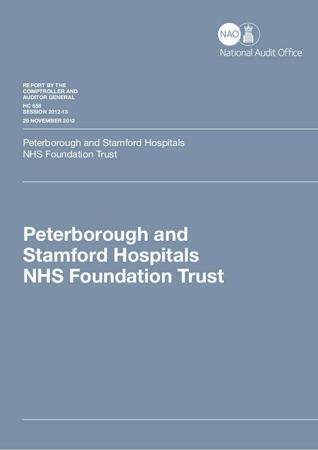 REPORT BY THECOMPTROLLER ANDAUDITOR GENERALHC 658SESSION 2012-1329 NOVEMBER 2012Peterborough and Stamford HospitalsNHS Fou...
