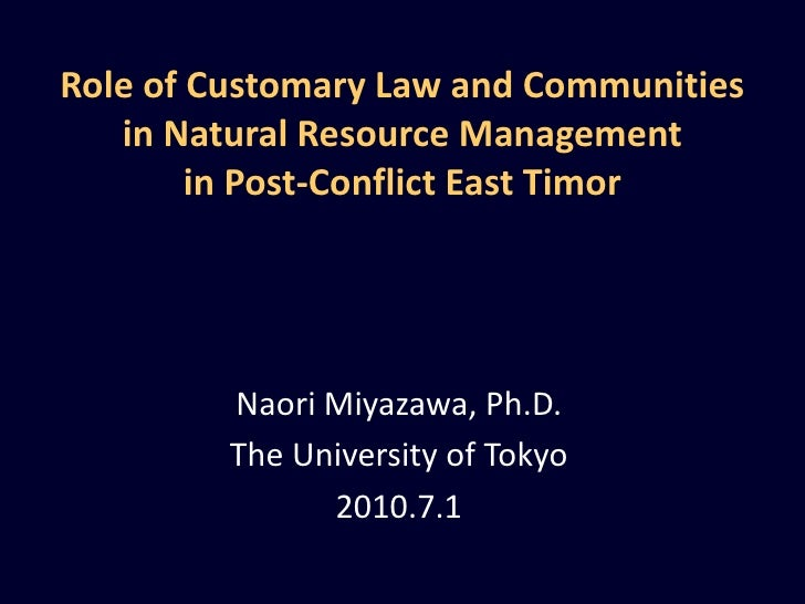 Role of Customary Law and Communities in Natural Resource Management in Post-Conflict East Timor