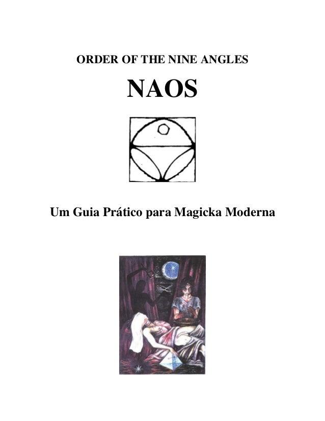 ORDER OF THE NINE ANGLES  NAOS  Um Guia Prático para Magicka Moderna