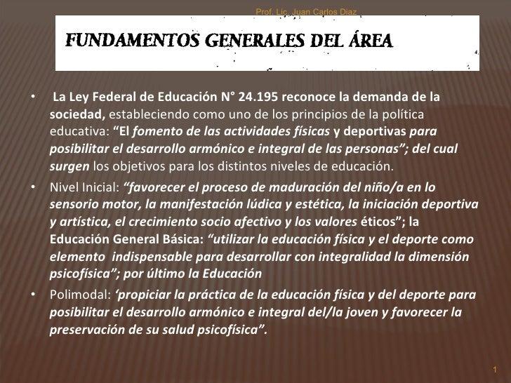 <ul><li>La Ley Federal de Educación N° 24.195 reconoce la demanda de la sociedad,  estableciendo como uno de los principio...