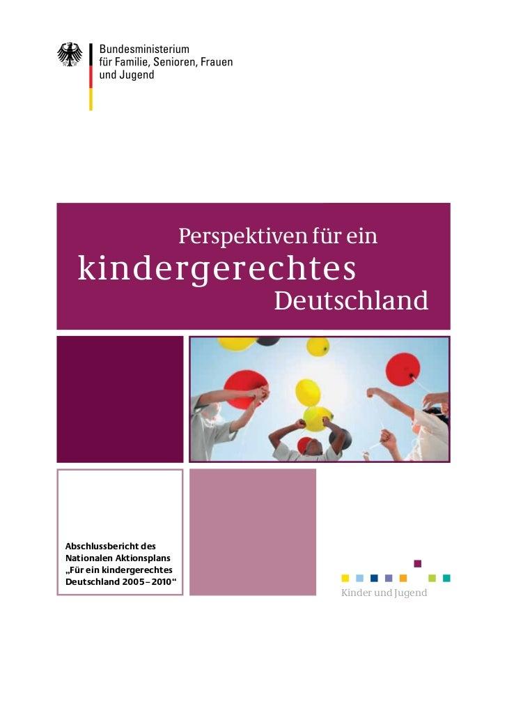 Perspektiven für ein  kindergerechtes                                    DeutschlandAbschlussbericht desNationalen Aktions...