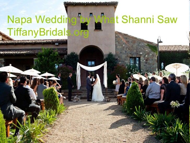 Napa Wedding by What Shanni SawTiffanyBridals.org