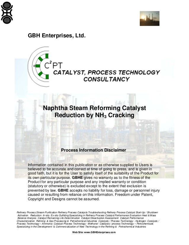 GBH Enterprises, Ltd.  Naphtha Steam Reforming Catalyst Reduction by NH3 Cracking  Process Information Disclaimer Informat...