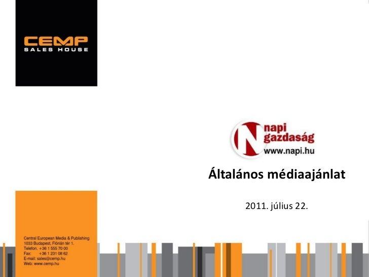 Általános médiaajánlat     2011. július 22.