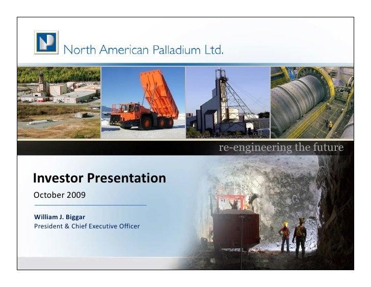 re-engineering the futureInvestor PresentationOctober 2009William J. BiggarPresident & Chief Executive Officer