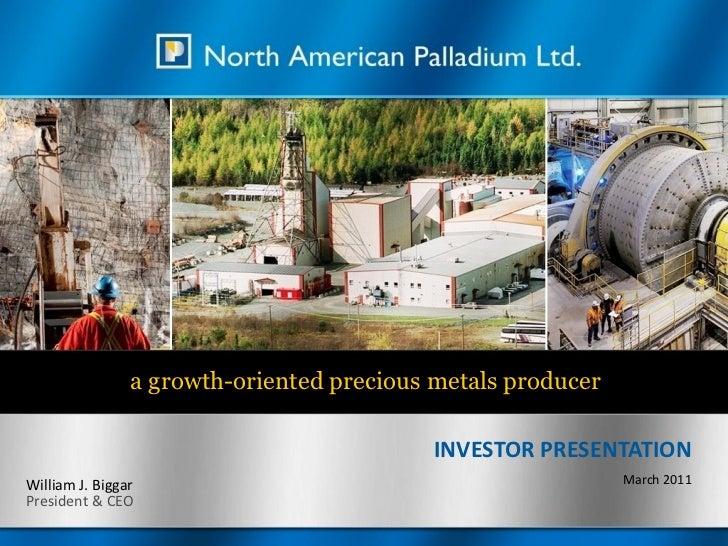 a growth-oriented precious metals producer                                           INVESTOR PRESENTATIONWilliam J. Bigga...