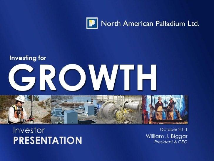 Investor            October 2011               William J. BiggarPRESENTATION      President & CEO
