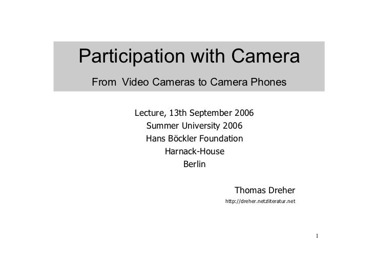 Participation with Camera From Video Cameras to Camera Phones        Lecture, 13th September 2006           Summer Univers...