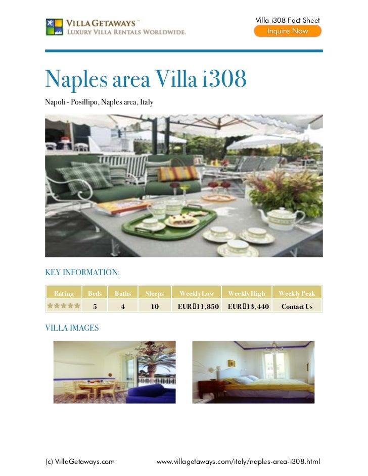 Villa i308 Fact SheetNaples area Villa i308Napoli - Posillipo, Naples area, ItalyKEY INFORMATION:   Rating      Beds     B...