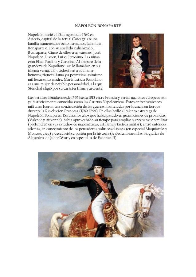NAPOLEÓN BONAPARTENapoleón nació el 15 de agosto de 1769 enAjaccio, capital de la actual Córcega, en unafamilia numerosa d...