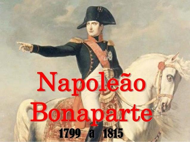 NapoleãoBonaparte1799 a 1815
