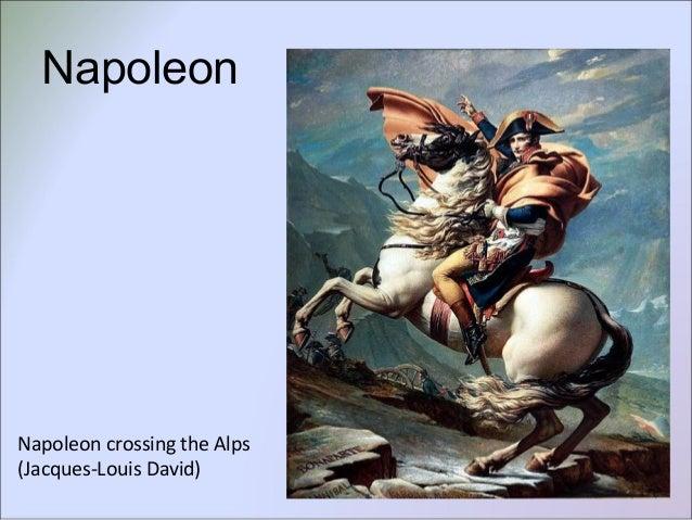 Napoleon crossing the Alps (Jacques-Louis David) Napoleon