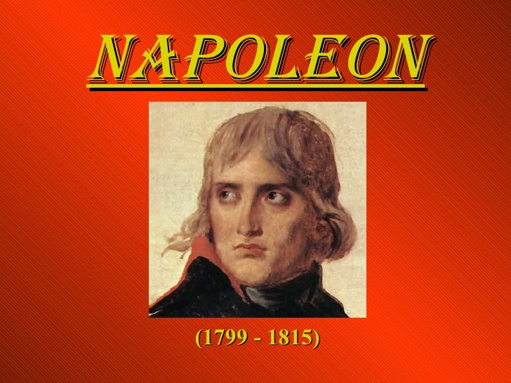 NAPOLEON (1799 - 1815)