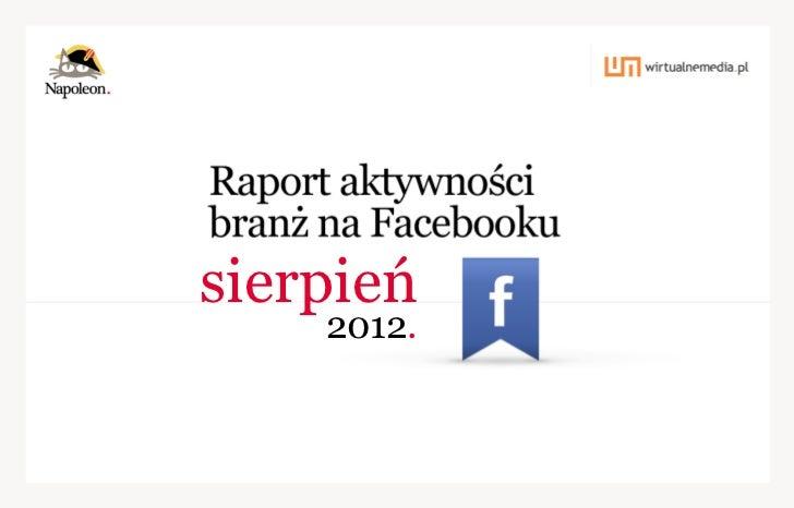 Napoleon. Raport aktywności branż na Facebooku - sierpień 2012