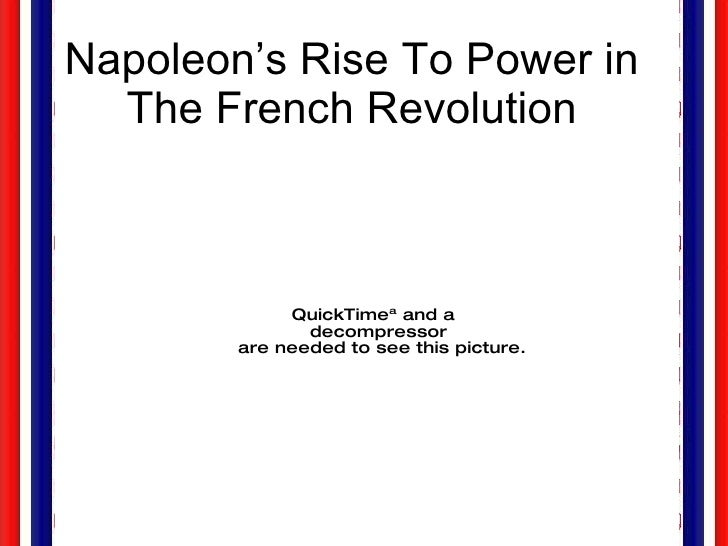 Napoleon's Rise To Power in The French Revolution